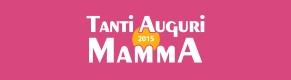 Tanti Auguri Mamma 2015
